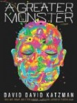 "Strap Yourself In and Meet ""A Greater Monster"""
